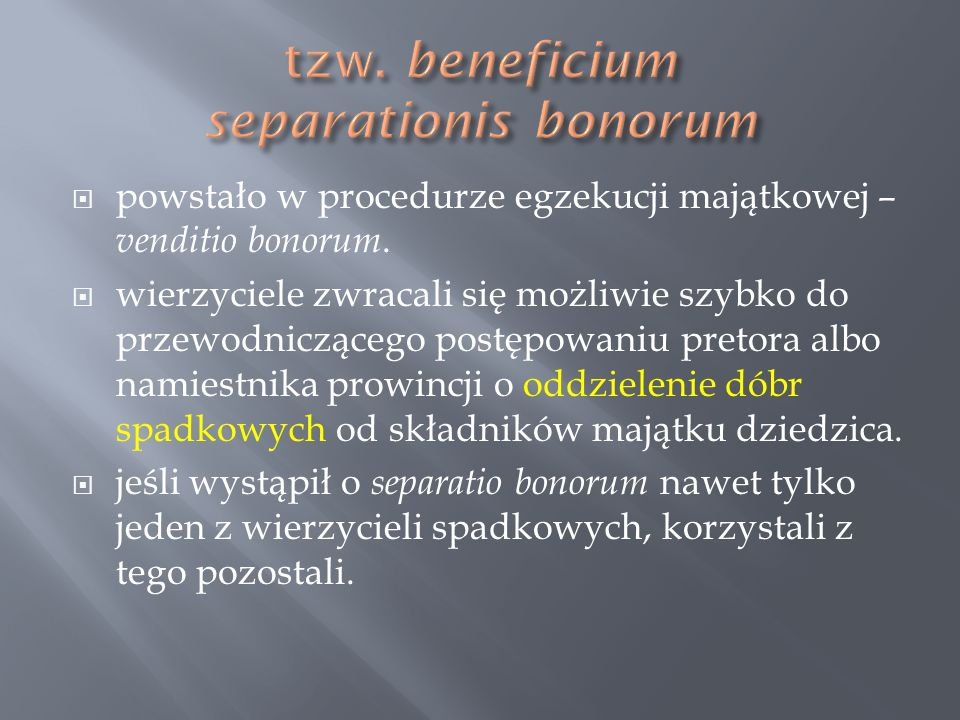 tzw. beneficium separationis bonorum