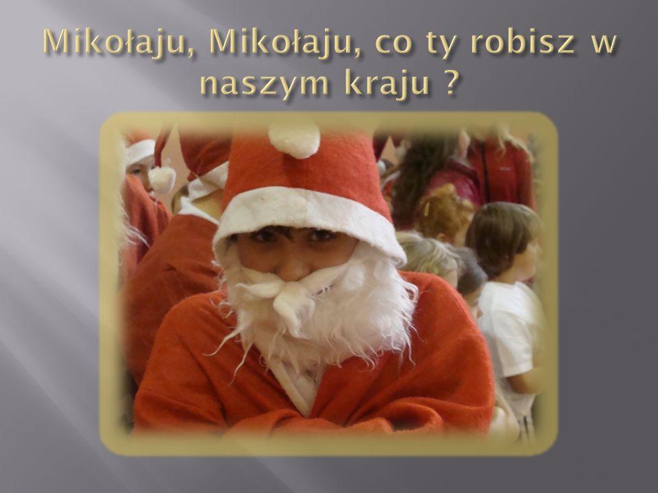 Mikołaju, Mikołaju, co ty robisz w naszym kraju