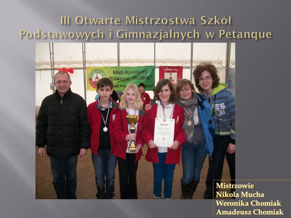 III Otwarte Mistrzostwa Szkół Podstawowych i Gimnazjalnych w Petanque