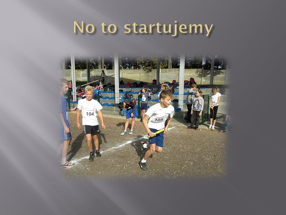 No to startujemy