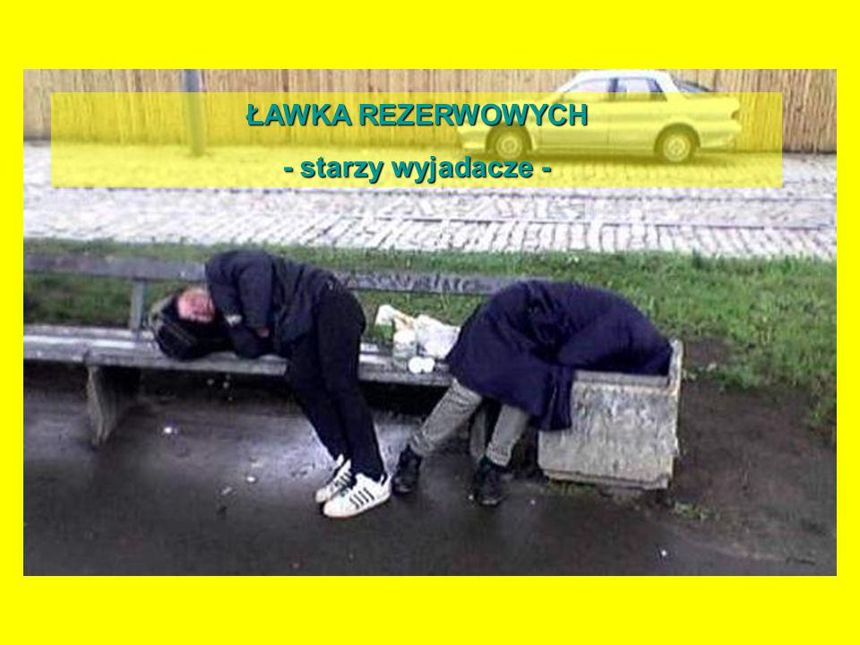 ŁAWKA REZERWOWYCH - starzy wyjadacze -