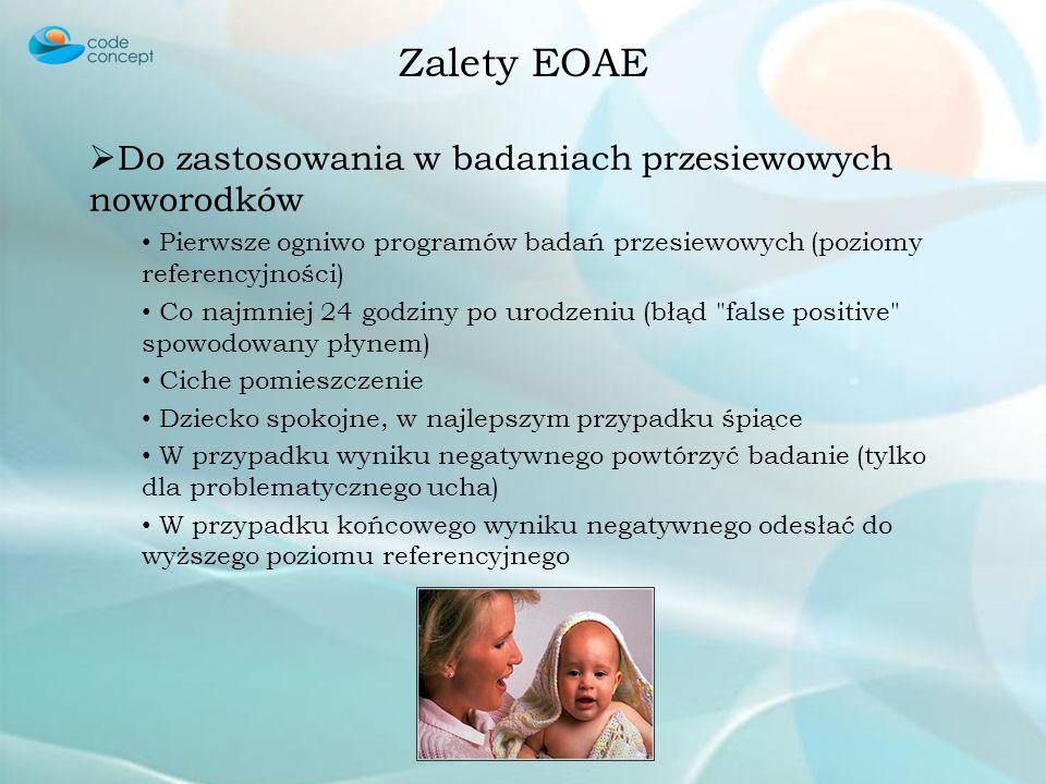 Zalety EOAE Do zastosowania w badaniach przesiewowych noworodków
