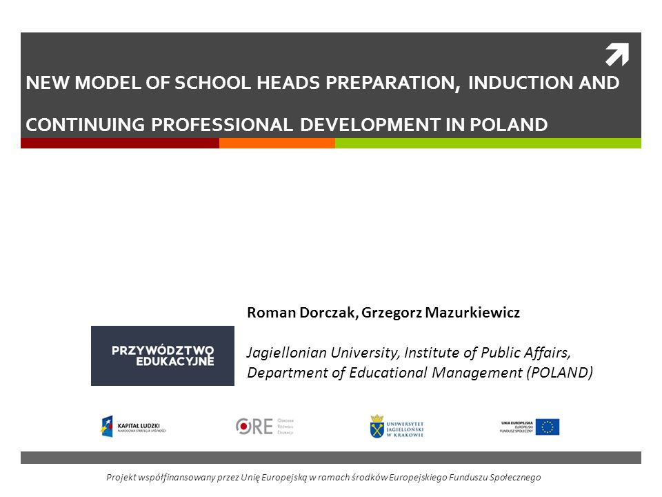 NEW MODEL OF SCHOOL HEADS PREPARATION, INDUCTION AND CONTINUING PROFESSIONAL DEVELOPMENT IN POLAND