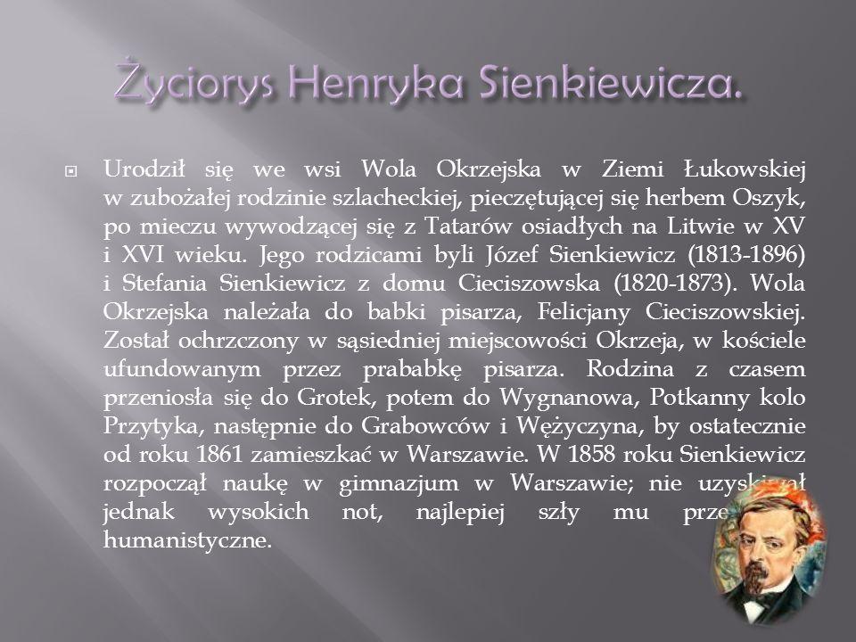 Życiorys Henryka Sienkiewicza.