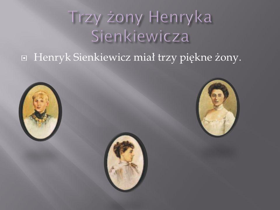 Trzy żony Henryka Sienkiewicza