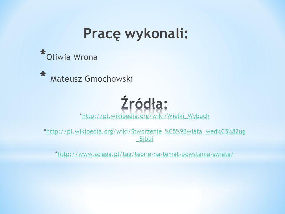 Pracę wykonali: *Oliwia Wrona * Mateusz Gmochowski