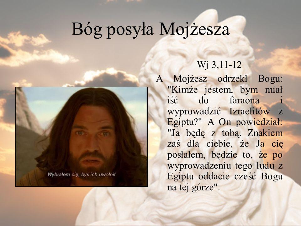 Bóg posyła Mojżesza Wj 3,11-12