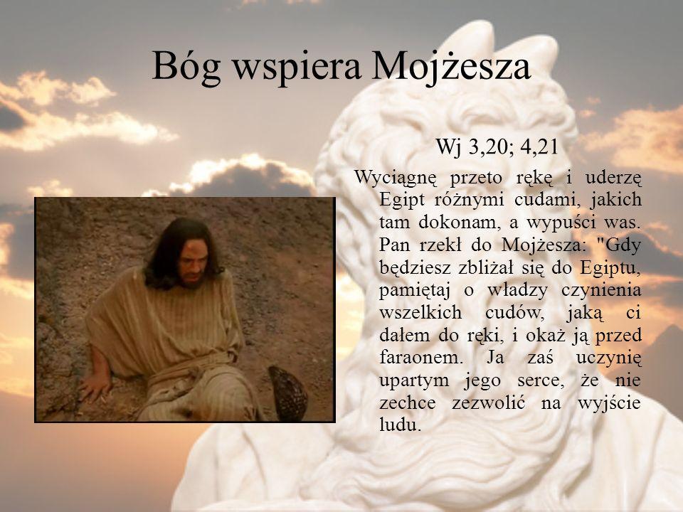 Bóg wspiera Mojżesza Wj 3,20; 4,21