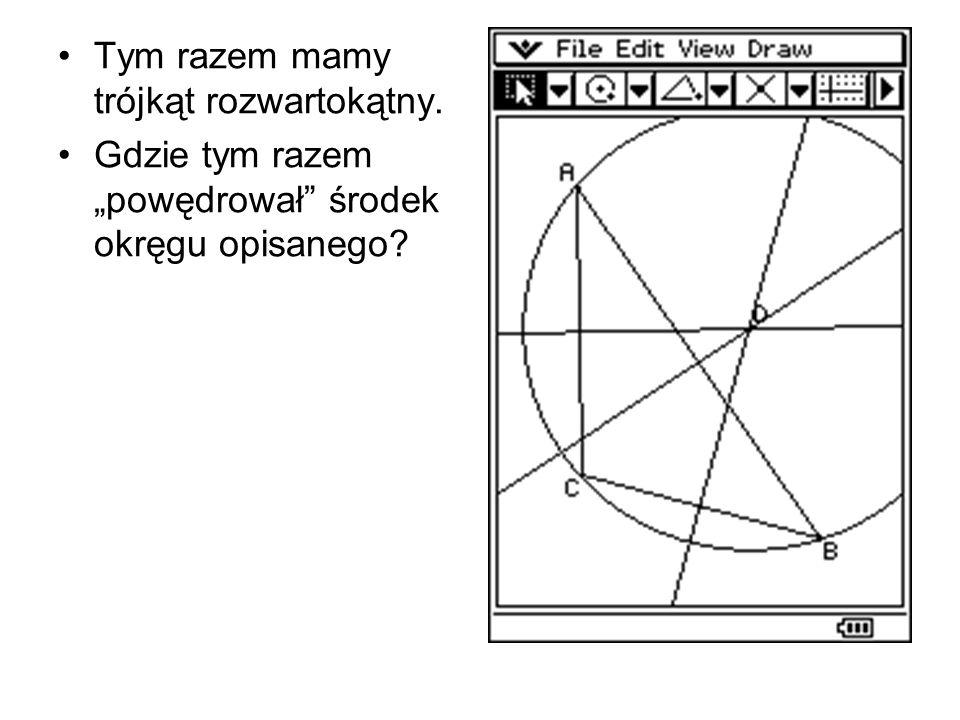 Tym razem mamy trójkąt rozwartokątny.