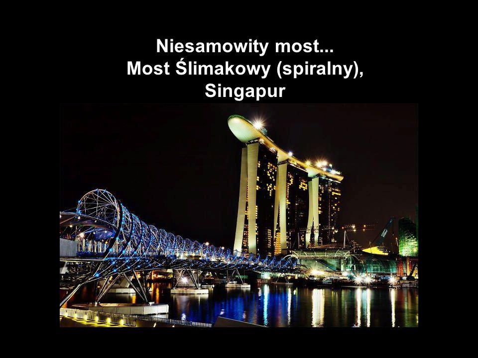 Niesamowity most... Most Ślimakowy (spiralny), Singapur