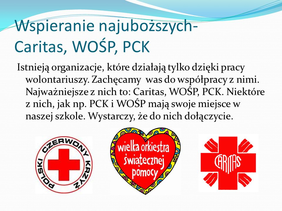 Wspieranie najuboższych- Caritas, WOŚP, PCK