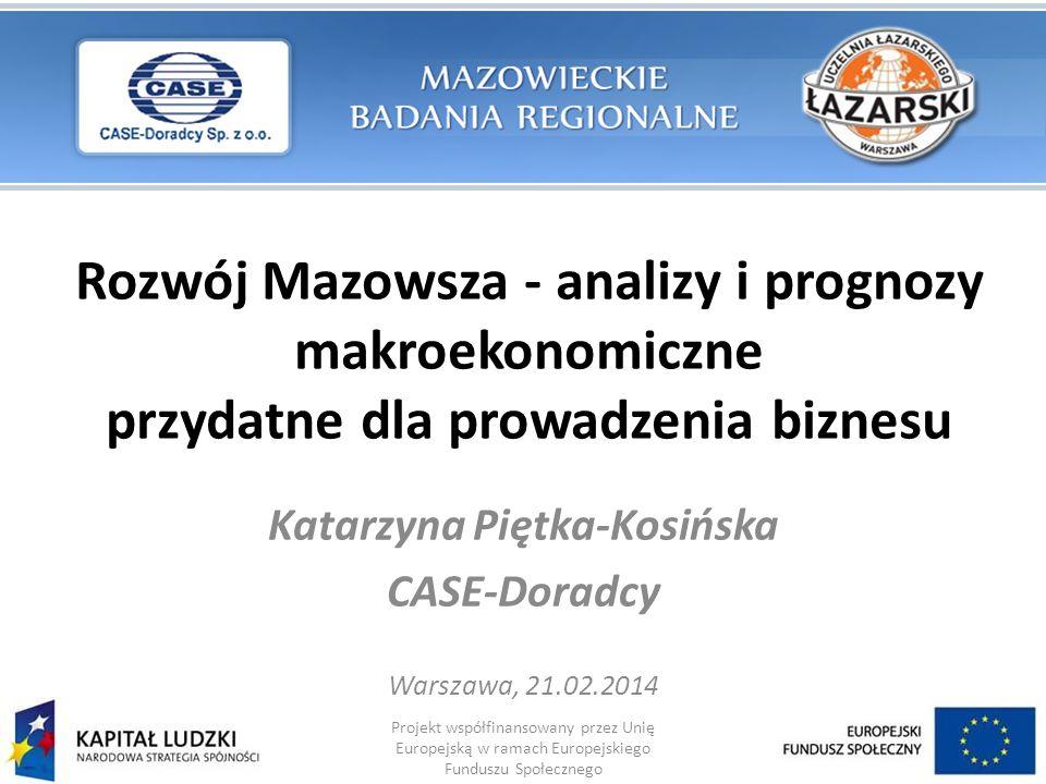 Katarzyna Piętka-Kosińska CASE-Doradcy Warszawa, 21.02.2014