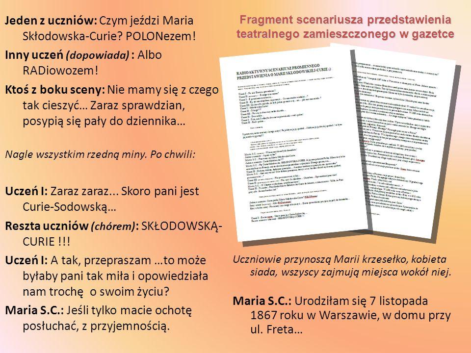 Jeden z uczniów: Czym jeździ Maria Skłodowska-Curie POLONezem!