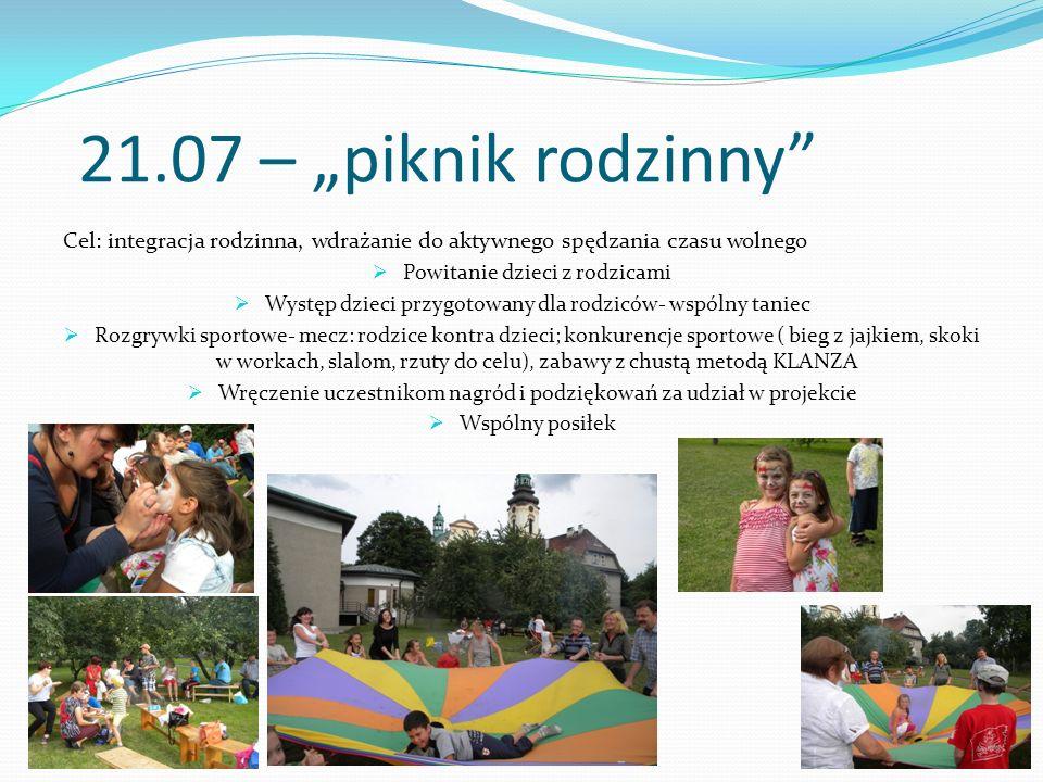 """21.07 – """"piknik rodzinny Cel: integracja rodzinna, wdrażanie do aktywnego spędzania czasu wolnego."""
