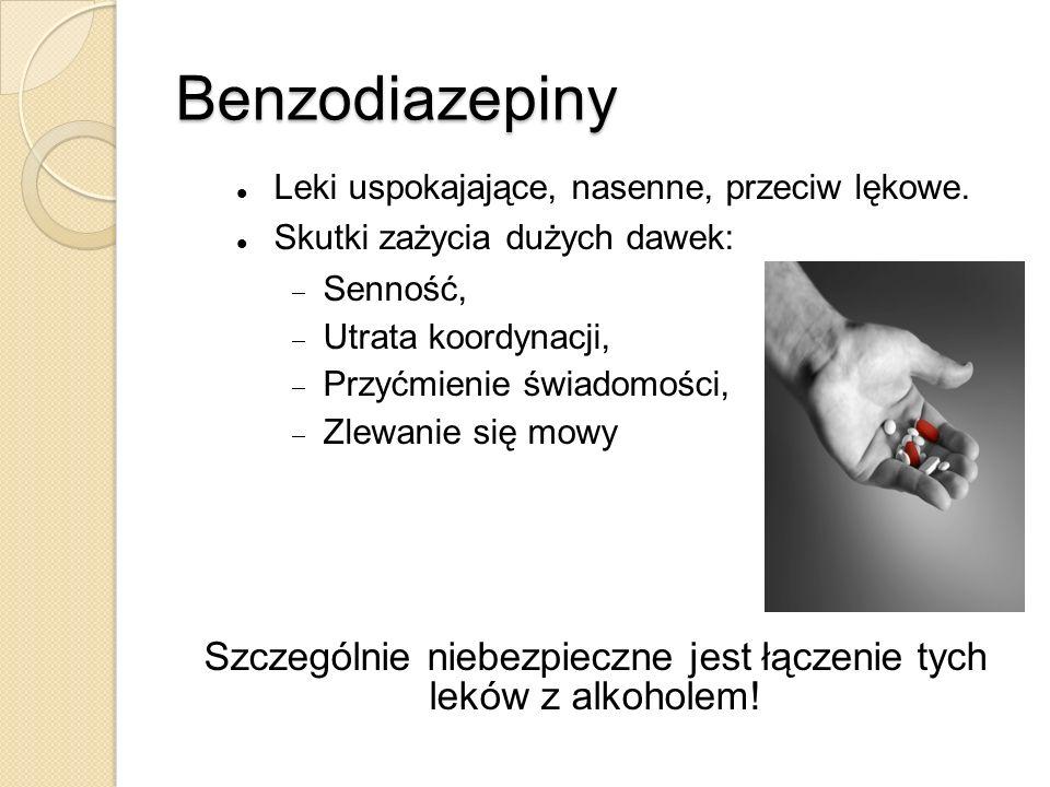 Szczególnie niebezpieczne jest łączenie tych leków z alkoholem!