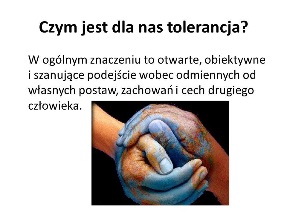Czym jest dla nas tolerancja