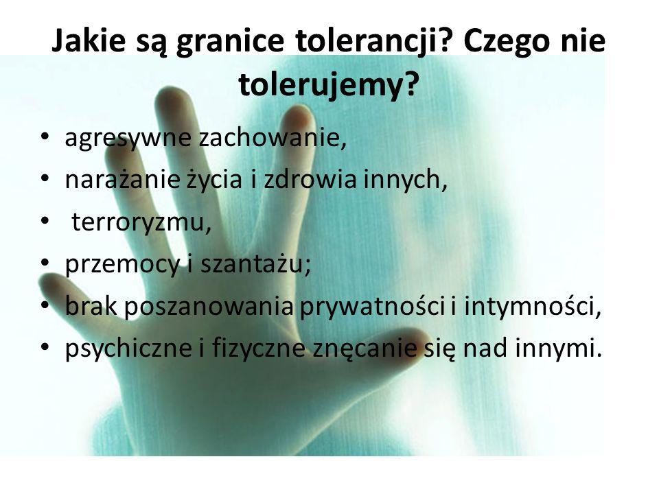 Jakie są granice tolerancji Czego nie tolerujemy