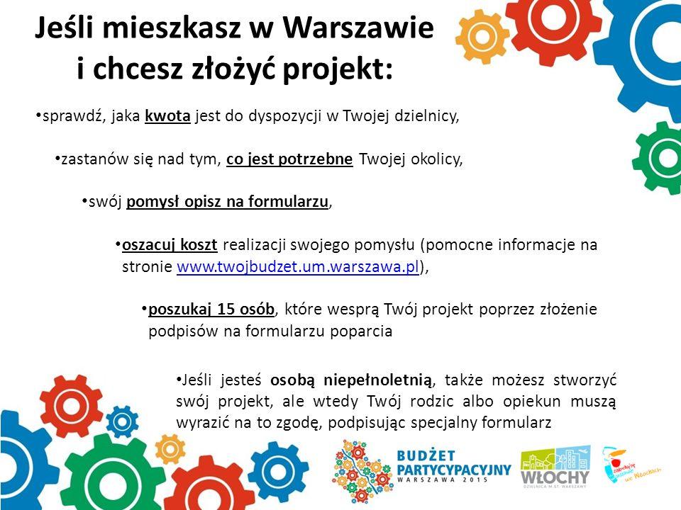 Jeśli mieszkasz w Warszawie i chcesz złożyć projekt: