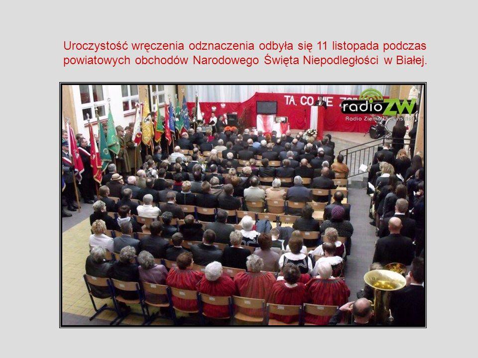 Uroczystość wręczenia odznaczenia odbyła się 11 listopada podczas powiatowych obchodów Narodowego Święta Niepodległości w Białej.