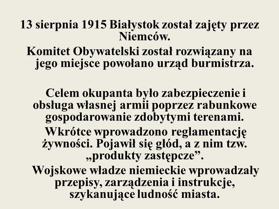 13 sierpnia 1915 Białystok został zajęty przez Niemców