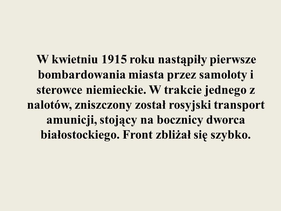 W kwietniu 1915 roku nastąpiły pierwsze bombardowania miasta przez samoloty i sterowce niemieckie.