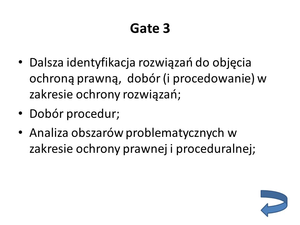 Gate 3 Dalsza identyfikacja rozwiązań do objęcia ochroną prawną, dobór (i procedowanie) w zakresie ochrony rozwiązań;