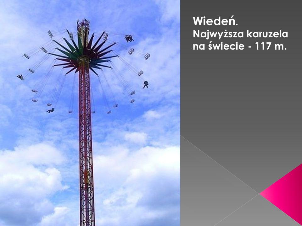 Wiedeń. Najwyższa karuzela na świecie - 117 m.
