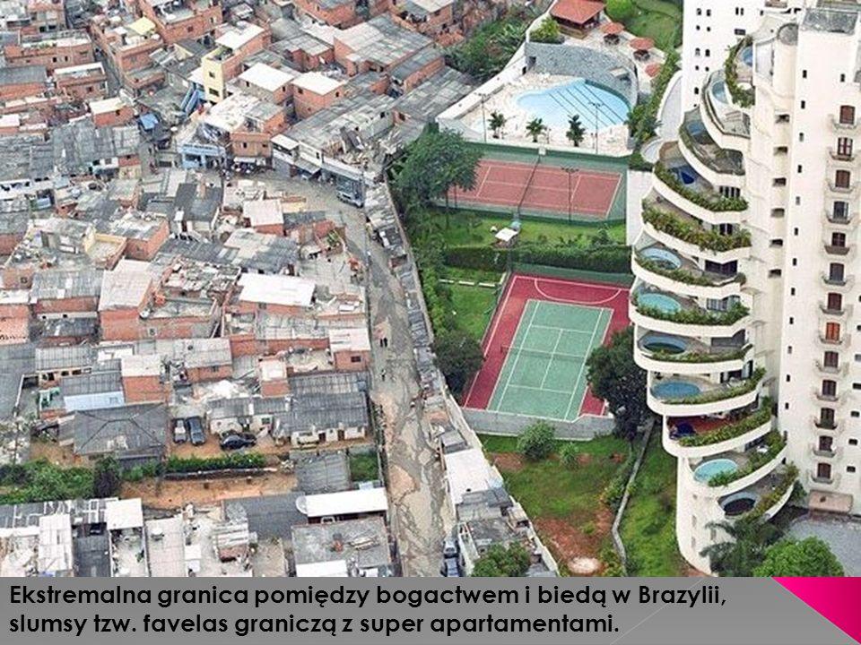 Ekstremalna granica pomiędzy bogactwem i biedą w Brazylii,