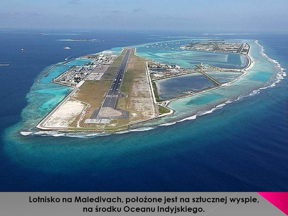 Lotnisko na Maledivach, położone jest na sztucznej wyspie,