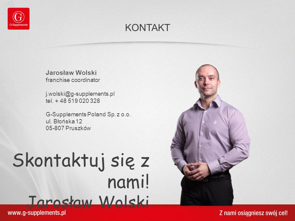 Skontaktuj się z nami! Jarosław Wolski KONTAKT Jarosław Wolski