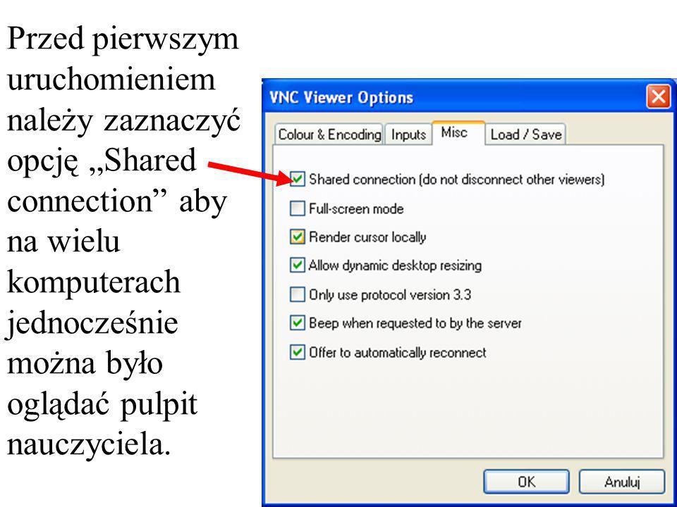 """Przed pierwszym uruchomieniem należy zaznaczyć opcję """"Shared connection aby na wielu komputerach jednocześnie można było oglądać pulpit nauczyciela."""