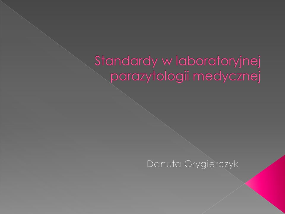 Standardy w laboratoryjnej parazytologii medycznej