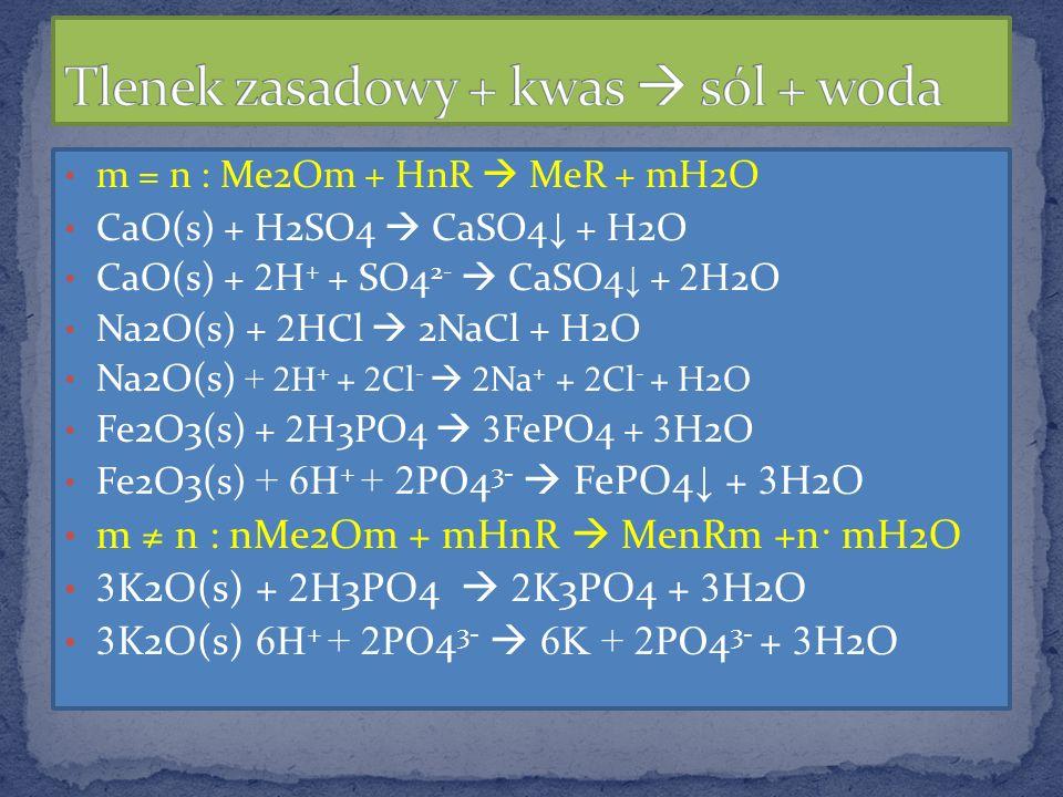 Tlenek zasadowy + kwas  sól + woda