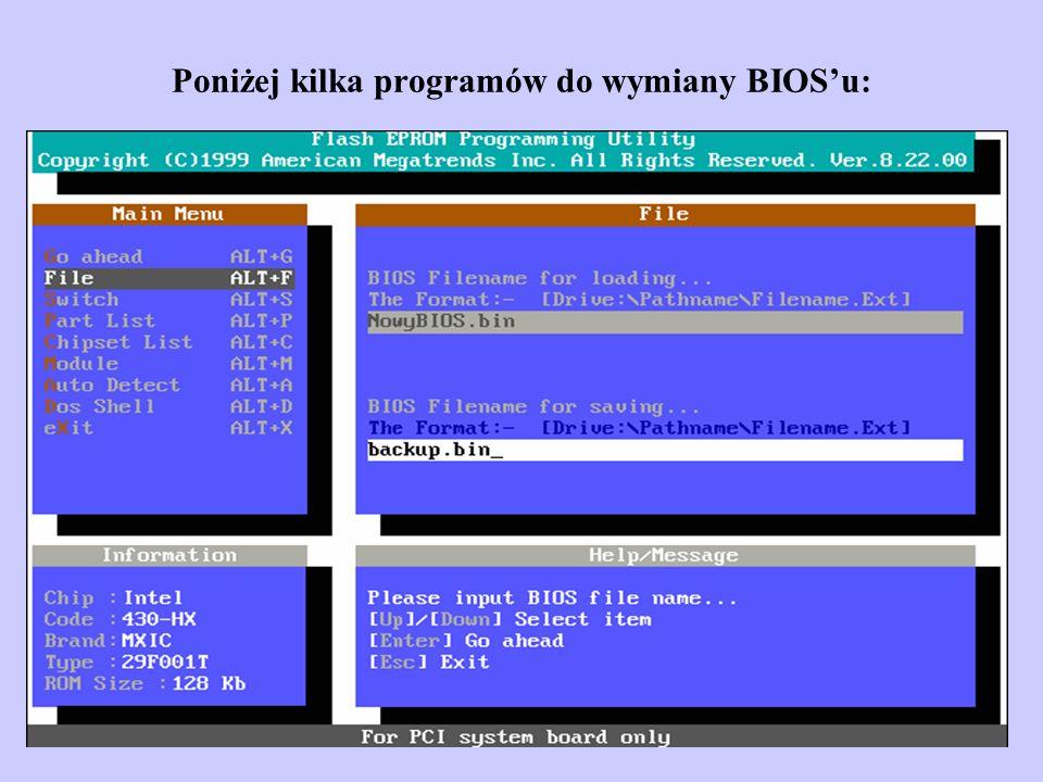 Poniżej kilka programów do wymiany BIOS'u: