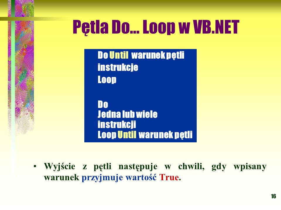 Pętla Do... Loop w VB.NET Do Until warunek pętli instrukcje Loop