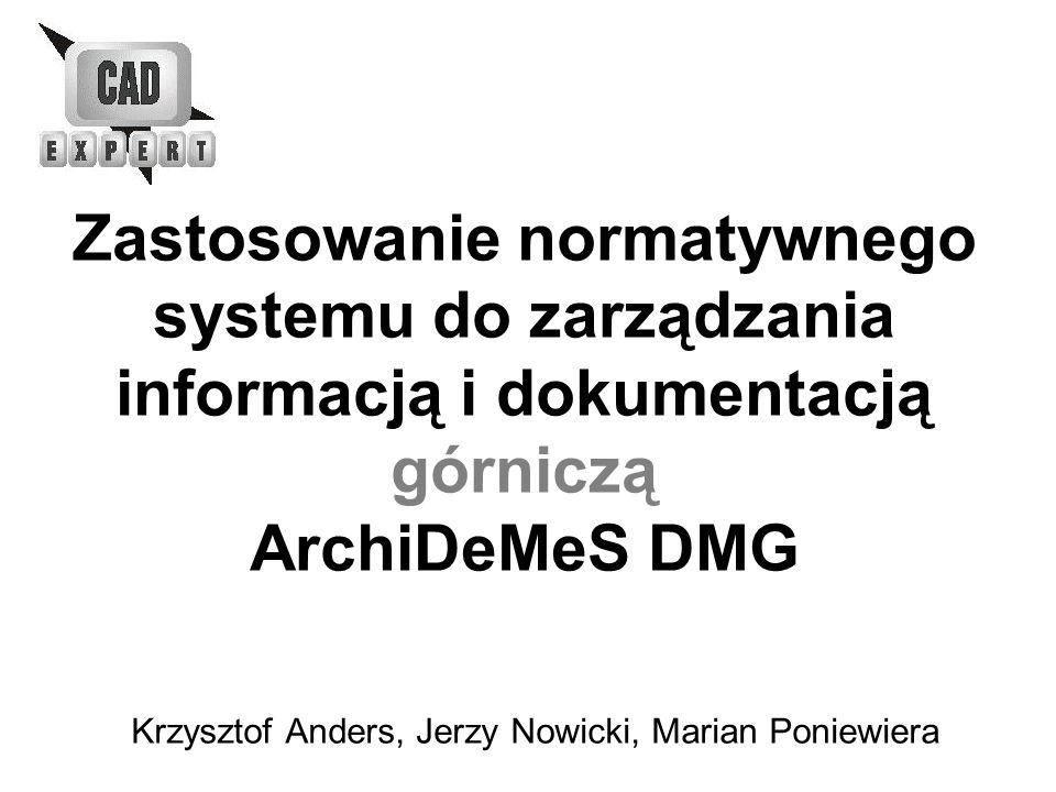 Zastosowanie normatywnego systemu do zarządzania informacją i dokumentacją górniczą ArchiDeMeS DMG