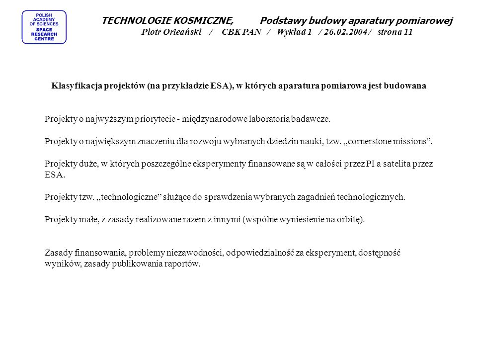 TECHNOLOGIE KOSMICZNE, Podstawy budowy aparatury pomiarowej Piotr Orleański / CBK PAN / Wykład 1 / 26.02.2004 / strona 11