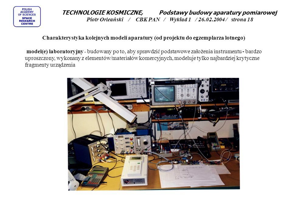 TECHNOLOGIE KOSMICZNE, Podstawy budowy aparatury pomiarowej Piotr Orleański / CBK PAN / Wykład 1 / 26.02.2004 / strona 18