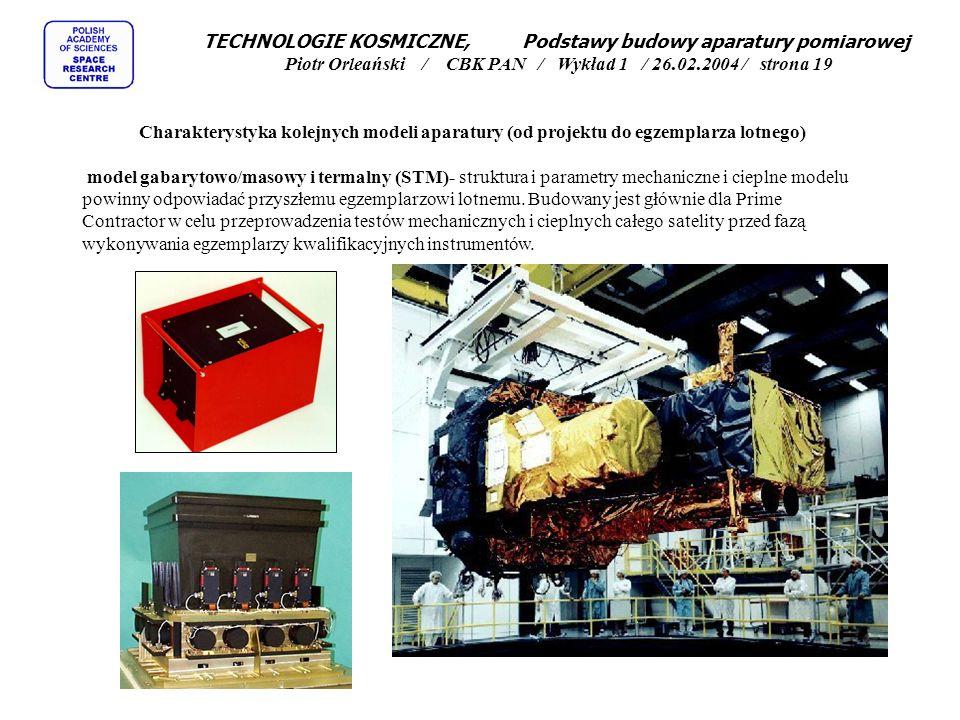 TECHNOLOGIE KOSMICZNE, Podstawy budowy aparatury pomiarowej Piotr Orleański / CBK PAN / Wykład 1 / 26.02.2004 / strona 19