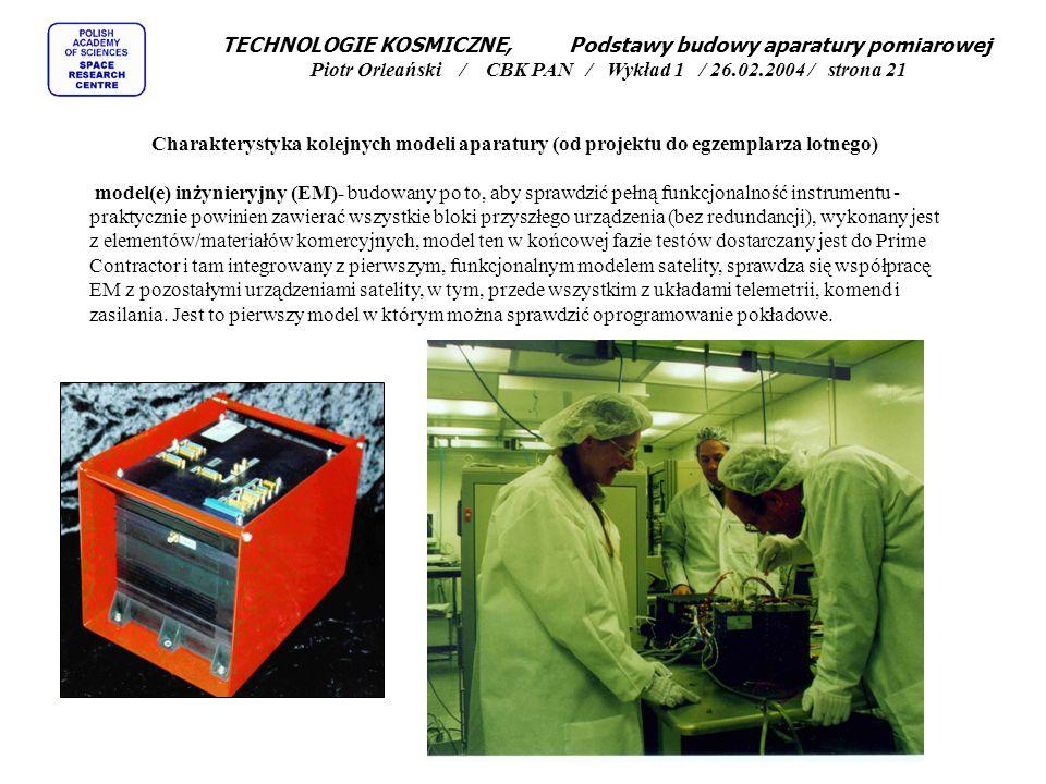 TECHNOLOGIE KOSMICZNE, Podstawy budowy aparatury pomiarowej Piotr Orleański / CBK PAN / Wykład 1 / 26.02.2004 / strona 21