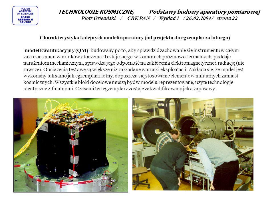 TECHNOLOGIE KOSMICZNE, Podstawy budowy aparatury pomiarowej Piotr Orleański / CBK PAN / Wykład 1 / 26.02.2004 / strona 22