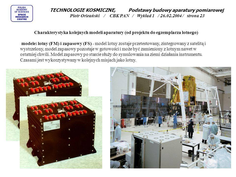 TECHNOLOGIE KOSMICZNE, Podstawy budowy aparatury pomiarowej Piotr Orleański / CBK PAN / Wykład 1 / 26.02.2004 / strona 23