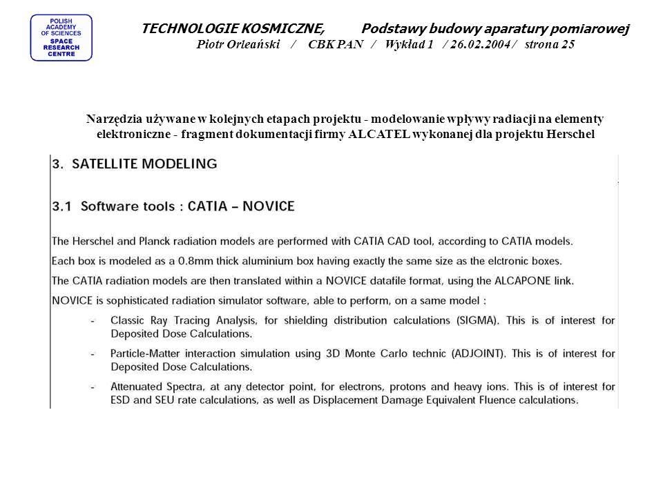 TECHNOLOGIE KOSMICZNE, Podstawy budowy aparatury pomiarowej Piotr Orleański / CBK PAN / Wykład 1 / 26.02.2004 / strona 25