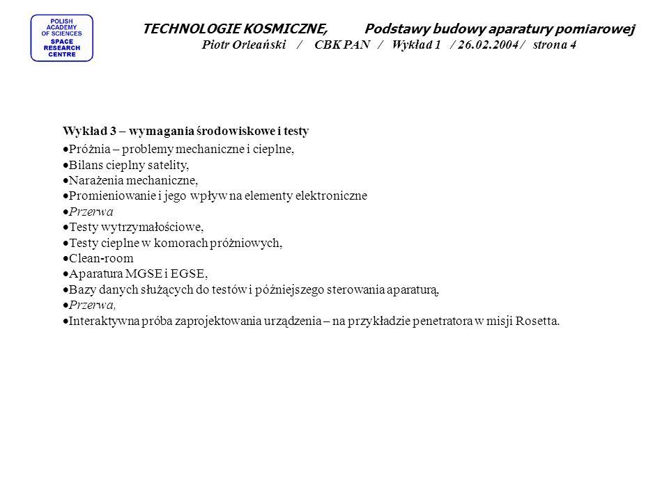 TECHNOLOGIE KOSMICZNE, Podstawy budowy aparatury pomiarowej Piotr Orleański / CBK PAN / Wykład 1 / 26.02.2004 / strona 4