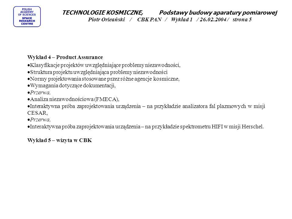 TECHNOLOGIE KOSMICZNE, Podstawy budowy aparatury pomiarowej Piotr Orleański / CBK PAN / Wykład 1 / 26.02.2004 / strona 5