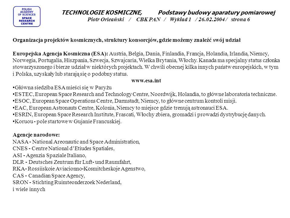 TECHNOLOGIE KOSMICZNE, Podstawy budowy aparatury pomiarowej Piotr Orleański / CBK PAN / Wykład 1 / 26.02.2004 / strona 6