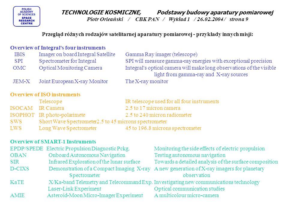 TECHNOLOGIE KOSMICZNE, Podstawy budowy aparatury pomiarowej Piotr Orleański / CBK PAN / Wykład 1 / 26.02.2004 / strona 9