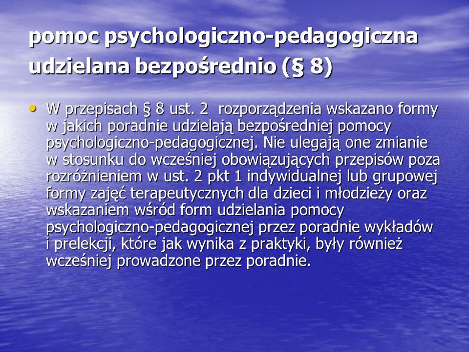 pomoc psychologiczno-pedagogiczna udzielana bezpośrednio (§ 8)
