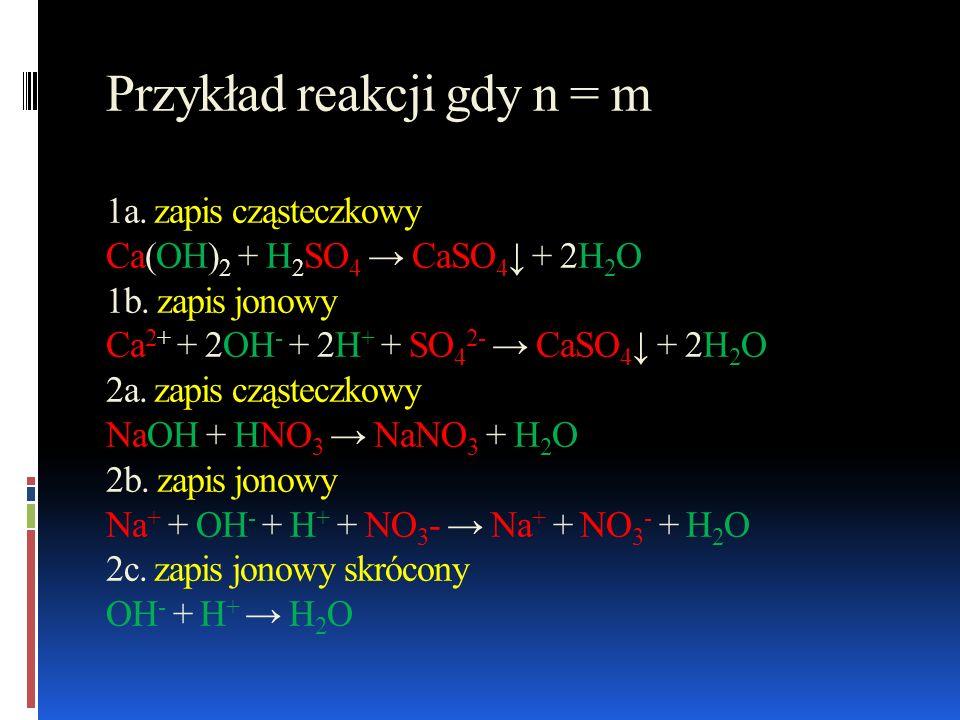 Przykład reakcji gdy n = m 1a