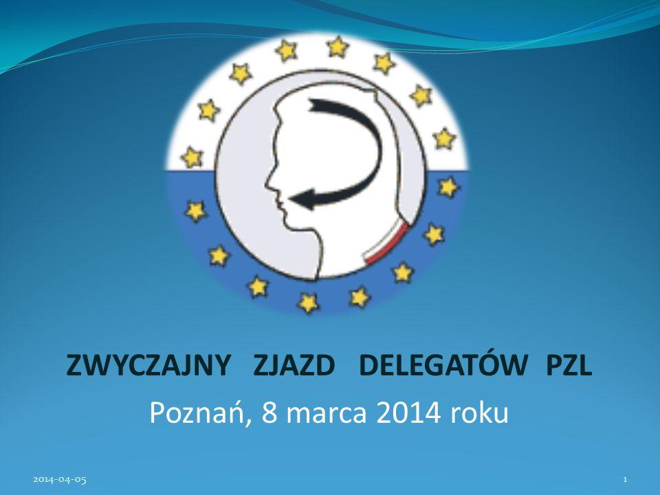 ZWYCZAJNY ZJAZD DELEGATÓW PZL Poznań, 8 marca 2014 roku
